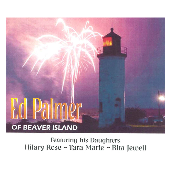 Ed Palmer of Beaver Island Featuring his Daughters